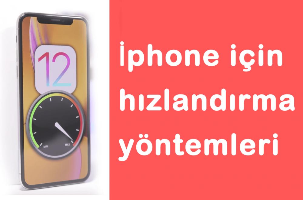 İphone için hızlandırma yöntemleri - İOS 12