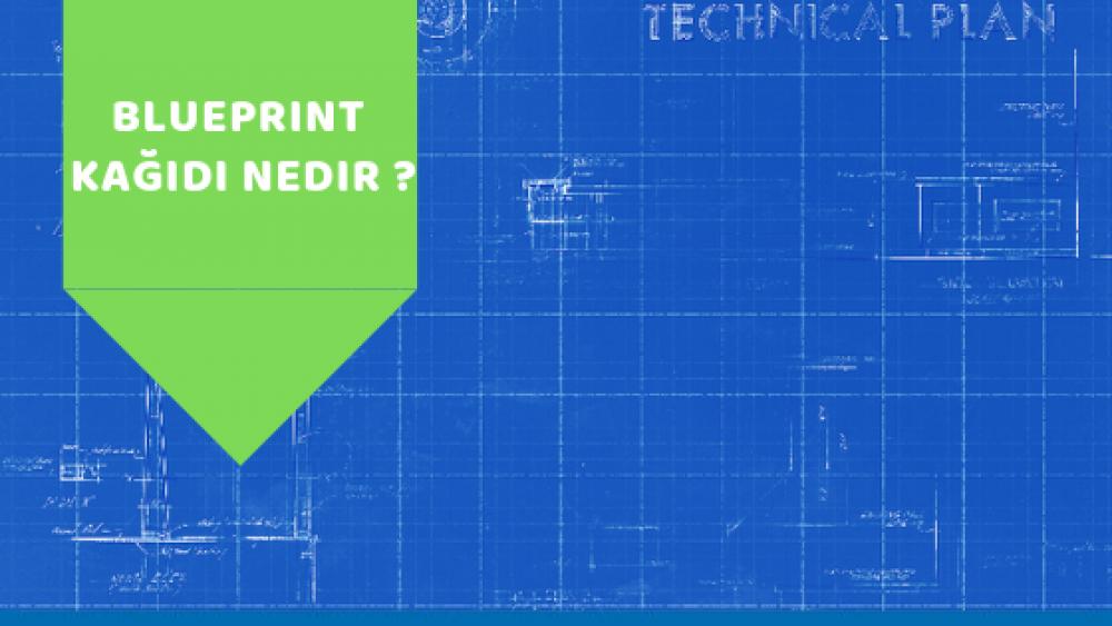 Blueprint kağıdı nedir ?
