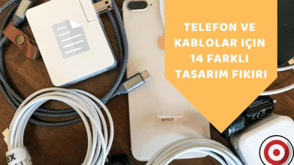 Telefon ve kablolar için 14 farklı tasarım fikiri