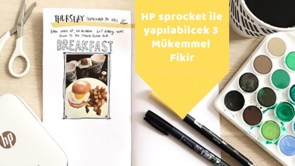 HP sprocket ile yapılabilcek 3 Mükemmel Fikir