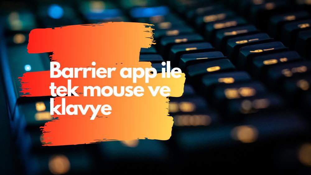Mouse ve klavye paylaşımı ? Barrier nedir ?